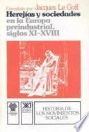 Herejías y sociedades en la Europa preindustrial (siglos XI-XVIII)