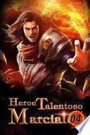 Heroe Talentoso Marcial 4
