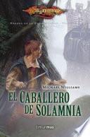 Héroes de Dragonlance 3. El caballero de Solamnia