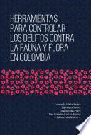 Herramientas para controlar los delitos contra la fauna y flora en Colombia