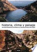 Historia, clima y paisaje