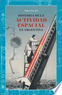 Historia de la actividad espacial en Argentina