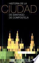 Historia de la ciudad de Santiago de Compostela