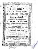 Historia de la devoción al Sagrado Corazón de Jesús en la vida de la Venerable Madre Margarita María...