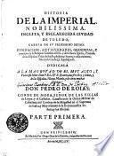 Historia De La Imperial, Nobilissima, Inclita, Y Esclarecida Civdad De Toledo