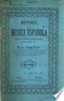 Historia de la música española desde la venida de los Fenicos hasta el ano de 1850