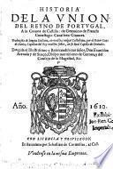 Historia de la union del reyno de Portugal a la corona de Castilla ... traduzida de lengua Italiana ... por ... Luis de Bavia
