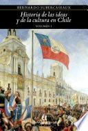 Historia de las ideas y de la cultura en Chile 1
