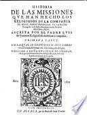Historia de las missiones que han hecho los religiosos de la Compañia de Iesus: pte. En la qual se contiene seys libros, tres de la India oriental, uno de la China, y dos de Iapon