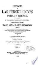 Historia de las persecuciones políticas y religiosas ocurridas en Europa desde la Edad Media hasta nuestros dias: ( 846 p., [12] h. de lam.)