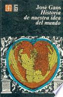 Historia de nuestra idea del mundo