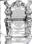 Historia De Thucydides. Que trata de las guerras entre los Peloponeses y Athenienses ... Traduzida De Lengua Griega en Castellana ... por El Secretario Diego Cracian