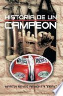 HISTORIA DE UN CAMPEON