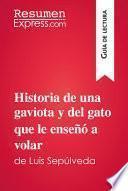 Historia de una gaviota y del gato que le enseñó a volar de Luis Sepúlveda (Guía de lectura)