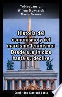 Historia del comunismo y del marxismo-leninismo: Desde sus inicios hasta su declive