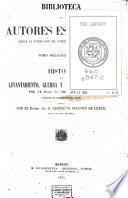 Historia del levantamiento, guerra y revolución de España por el Conde de Toreno; precedida de la biografía del autor