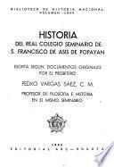 Historia del Real Colegio Seminario de S. Francisco de Asís de Popayán