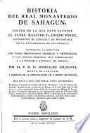 Historia del real monasterio de Sahagun, corregida y aumentada ... por Romualdo Escalona. Siguense a esta historia 3 apendices etc