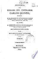 Historia del Reinado del Emperador Carlos Quinto, precedida de una descripción de los progresos de la Sociedad en ... hasta principios del siglo XVI