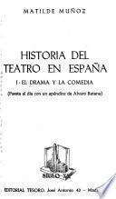 Historia del teatro en España: El drama y la comedia.-2. La ópera y el Teatro Real.-3. La zarzuela y el género chico