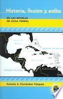 Historia, ficción y exilio en las novelas de Hilda Perera