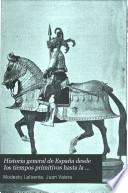 Historia general de España desde los tiempos primitivos hasta la muerte de Fernando VII