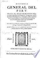 Historia General Del Peru. Trata El Descubimiento Del; y como lo ganaron los Españoles