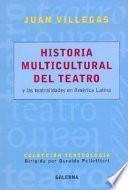 Historia multicultural del teatro y las teatralidades en América Latina