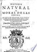 Historia natural y moral de las Indias, etc