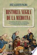 Historia negra de la medicina