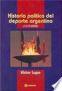 Historia política del deporte argentino, 1610-2002