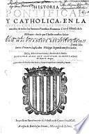 Historia pontifical y catholica...