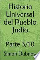 Historia Universal del Pueblo Judío: Parte 3/10