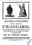 Historia verdadera de la vida de J. G., y de la penitencia que hizo en la montaña de Monserrate, etc