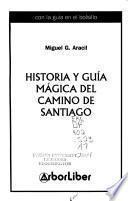 Historia y guía mágica del Camino de Santiago