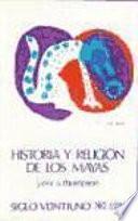 Historia y religión de los mayas