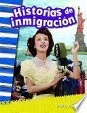 Historias de inmigración (Immigration Stories)