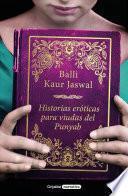 Historias Eroticas Para Viudas del Punyab / Erotic Stories for Punjabi Widows