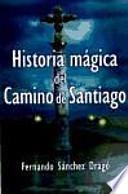 Historias mágicas del Camino de Santiago