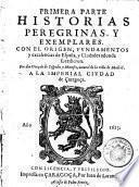 Historias peregrinas y exemplares con el origen fundamentas y excelencias de Espana y ciudades adonde sucedieron