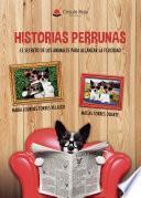 Historias perrunas. El secreto de los animales para alcanzar la felicidad