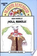 ¡Hola, Manola!