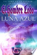 HOMBRES LOBO / LUNA AZUL EN NUEVA YORK / LICANTROPIA / TERROR / Salvar el Fuego / Sol de media noche / Sombras