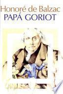Honore de Balzac Papa Goriot Texto Integro,de Acuerdo Con El Original Cuadro Cronologico
