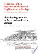 Housing and Urban Regeneration of Deprived Neighborhoods in Santiago