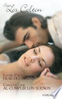 Huir del amor - Al cumplir los sueños