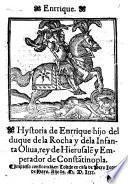 Hystoria de Enrrique hijo del duque de la Rocha y de la infanta Oliua, rey de Hierusale[n] y Emperador de Consta[n]tinopla