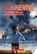 I Survived the Bombing of Pearl Harbor, 1941 (Spanish Edition)