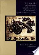 Iconografía mexicana II. El cielo, la tierra y el inframundo: águila, serpiente y jaguar