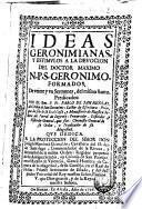 Ideas geronimianas, y estimulos a la devocion del Doctor Maximo N.P.S. Geronimo